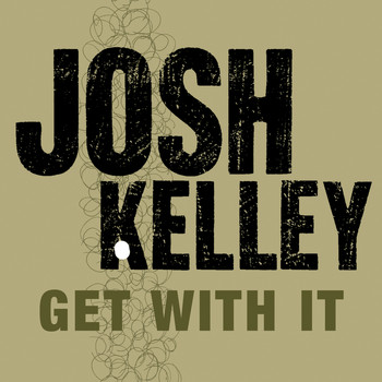 Josh Kelley - Get With It