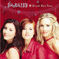 SHeDAISY - Brand New Year