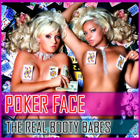 The Real Booty Babes - Poker Face