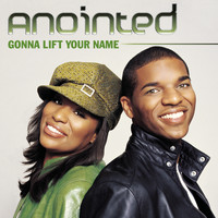 Anointed - Gonna Lift Your Name (New Album Version)