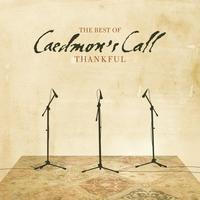 Caedmon's Call - Thankful, The Best of Caedmon's Call