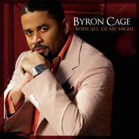 Byron Cage - With All Of My Might