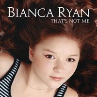 Bianca Ryan - That's Not Me