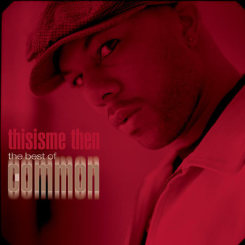 Common - thisisme then: the best of common