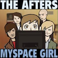 The Afters - Myspace Girl