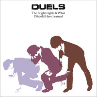 Duels - The Bright Lights & What I Should Have Learned (Limited Edition Packaging)