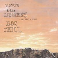 David & The Citizens - Big Chill