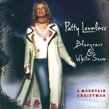 Patty Loveless - Bluegrass & White Snow, A Mountain Christmas