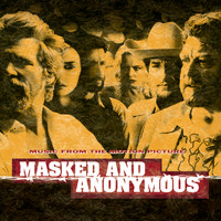 Original Motion Picture Soundtrack - Masked And Anonymous Music From The Motion Picture