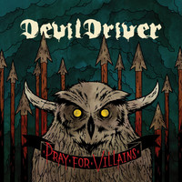 DevilDriver - Pray For Villains [Special Edition]