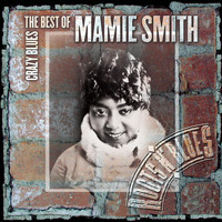 Mamie Smith - Crazy Blues: The Best Of Mamie Smith