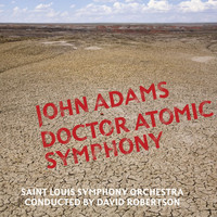 John Adams - Doctor Atomic Symphony/Guide to Strange Places