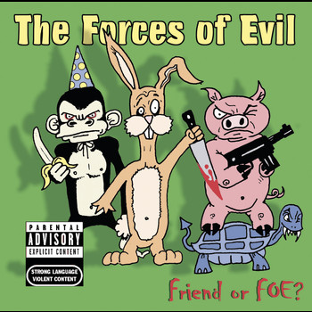 The Forces Of Evil - Friend Or Foe