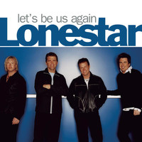 Lonestar - Let's Be Us Again