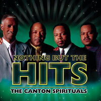 The Canton Spirituals - Nothing But The Hits: The Canton Spirituals