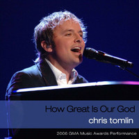 Chris Tomlin - How Great Is Our God (2006 GMA Music Awards Performance)