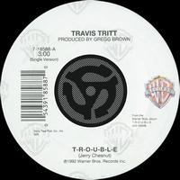 Travis Tritt - T-R-O-U-B-L-E / Leave My Girl Alone [Digital 45]