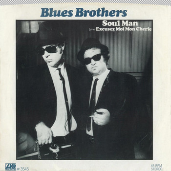 The Blues Brothers - Soul Man / Excusez Moi Mon Cherie [Digital 45]