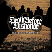 Death Before Dishonor - Friends Family Forever (Explicit)