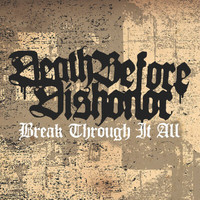 Death Before Dishonor - Break Through It All (Explicit)