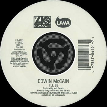 Edwin McCain - I'll Be / Grind Me In The Gears [Digital 45]