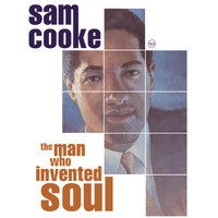 Sam Cooke - The Man Who Invented Soul