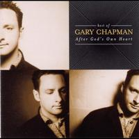 Gary Chapman - The Best Of Gary Chapman: After God's Own Heart