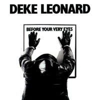 Deke Leonard - Before Your Very Eyes