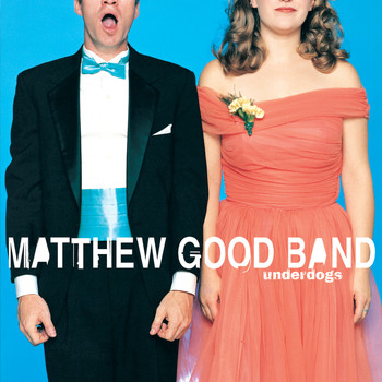Matthew Good Band - Underdogs (Explicit)