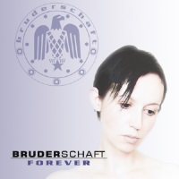 Bruderschaft - Forever - Limited Edition