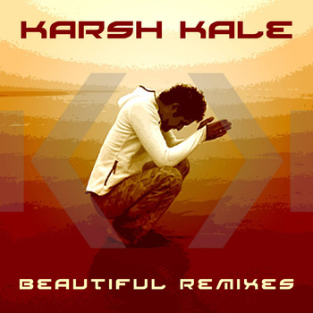 Karsh Kale - Beautiful Remixes