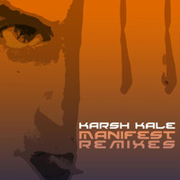Karsh Kale - Manifest Remixes