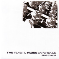 The Plastic Noise Experience - Dead Or Alive