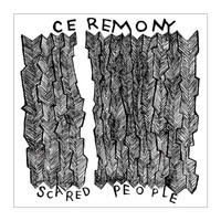 Ceremony - Scared People EP (Explicit)