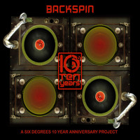 Various Artists - Backspin: A Six Degrees 10 Year Anniversary Project
