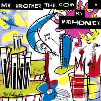 Mudhoney - My Brother The Cow (Explicit)