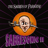 The Sabres Of Paradise - Sabresonic II