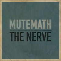 Mutemath - The Nerve