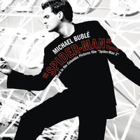 Michael Bublé - Spider-Man Theme/Sway Remixes