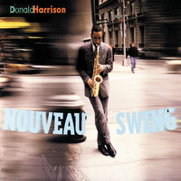Donald Harrison - Nouveau Swing