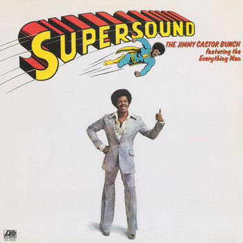 The Jimmy Castor Bunch Featuring The Everything Man - Supersound