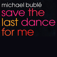 Michael Bublé - Save The Last Dance For Me EP