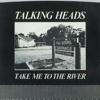 Talking Heads - Take Me To The River [Edit] / Thank You For Sending Me An Angel [Version] [Digital 45]