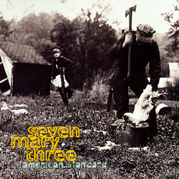 Seven Mary Three - American Standard (Explicit)