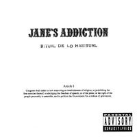 Jane's Addiction - Ritual De Lo Habitual (Explicit)