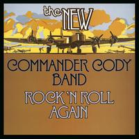 Commander Cody - Rock N' Roll Again