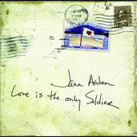Jann Arden - Love Is The Only Soldier