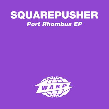 Squarepusher - Port Rhombus