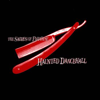 The Sabres Of Paradise - Haunted Dancehall