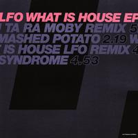 LFO - What Is House